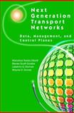Next Generation Transport Networks : Data, Management, and Control Planes, Ellanti, Manohar Naidu and Gorshe, Steven Scott, 0387240675