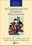 A Companion to Feminist Philosophy 9780631220671