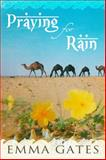 Praying for Rain, Emma Gates, 0988890674