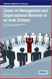Cases on Management and Organizational Behavior in an Arab Context, Grace C. Khoury, 1466650672