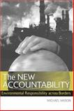 New Accountability : Environmental Responsibility Across Borders, Mason, Michael, 1844070670