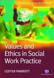 Values and Ethics in Social Work, Parrott, Lester, 1844450678
