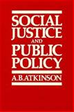 Social Justice and Public Policy, Atkinson, A. B., 0262010674