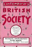 Contemporary British Society : A New Introduction to Sociology, Abercrombie, Nick and Warde, Alan, 0745610676