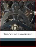 The Case of Summerfield, W. H. 1822-1876 Rhodes and Riviere & Son. bnd CU-BANC, 1143800672