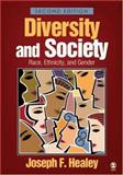 Diversity and Society : Race, Ethnicity, and Gender, Healey, Joseph F., 1412940672