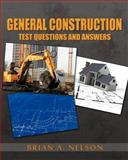 General Construction Test Questions and Answers, Brian Nelson, 1427650675