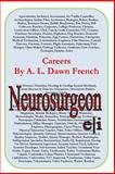 Careers: Neurosurgeon, A. L. French, 1497570670