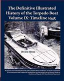 The Definitive Illustrated History of the Torpedo Boat, Joe Hinds, 193484067X