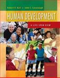 Human Development : A Life-Span View, Kail, Robert V. and Cavanaugh, John C., 0495130672