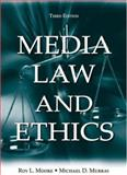 Media Law and Ethics, Moore, Roy L. and Murray, Michael D., 0805850678