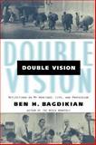 Double Vision, Ben H. Bagdikian, 080707067X