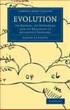 Evolution : Its Nature, Its Evidences and Its Relation to Religious Thought, Le Conte, Joseph, 1108000673