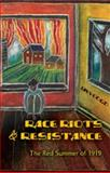 Race Riots and Resistance : The Red Summer of 1919, Voogd, Jan, 1433100673