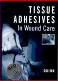 Tissue Adhesives in Wound Care, Quinn, James V., 1550090674