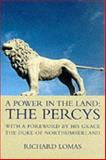A Power in the Land : The Percys, Lomas, Richard, 1862320675