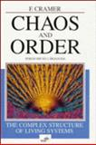 Chaos and Order : The Complex Structure of Living Systems, Cramer, F., 3527290672