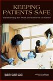 Keeping Patients Safe : Transforming the Work Environment of Nurses, Page, Ann, 0309090679