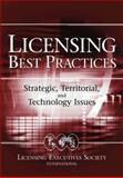 Licensing Best Practices : Strategic, Territorial, and Technology Issues, , 0471740675