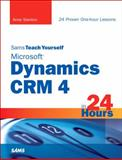 Sams Teach Yourself Microsoft Dynamics CRM 4 in 24 Hours, Stanton, Anne, 0672330679