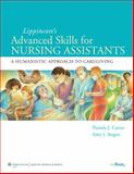 Lippincott's Advanced Skills for Nursing Assistants : A Humanistic Approach to Caregiving, Carter, Pamela J. and Stegen, Amy, 0781780675