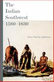 The Indian Southwest, 1580-1830, Anderson, Gary Clayton, 0806140674