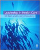 Leadership in Health Care, Barr, Jill and Dowding, Lesley, 1412920671