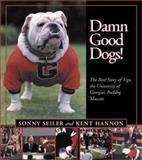 Damn Good Dogs!, Kent Hannon and Sonny Seiler, 1588180670