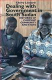 Dealing with Government in South Sudan : Histories of Chiefship, Community and State, Leonardi, Cherry, 1847010679