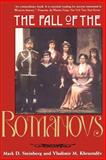 The Fall of the Romanovs : Political Dreams and Personal Struggles in a Time of Revolution, Steinberg, Mark D. and Khrustalev, Vladimir M., 0300070675
