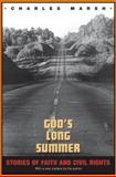 God's Long Summer : Stories of Faith and Civil Rights, Marsh, Charles, 0691130671