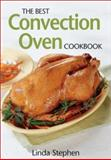 The Best Convection Oven Cookbook, Linda Stephen, 0778800679