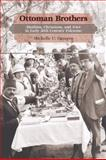 Ottoman Brothers : Muslims, Christians, and Jews in Early 20th Century Palestine, Campos, Michelle, 0804770670