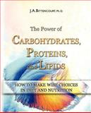 The Power of CARBOHYDRATES, PROTEINS, and LIPIDS, J. Bittencourt, 1477500677