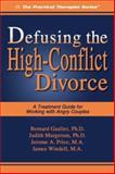 Defusing the High-Conflict Divorce, Bernard Gaulier and Judith Margerum, 1886230676