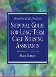 Prentice Hall Health's Survival Guide for Long-Term Care Nursing Assistants 9780130920676