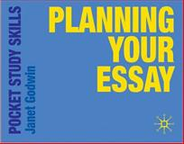 Planning your Essay, Godwin, Janet, 0230220673