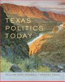 Texas Politics Today, Maxwell, William Earl and Crain, Ernest, 0495410675