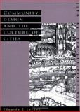 Community Design and the Culture of Cities : The Crossroad and the Wall, Lozano, Eduardo E., 0521380677