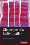 Shakespeare's Individualism, Holbrook, Peter, 0521760674