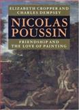 Nicolas Poussin - Friendship and the Love of Painting, Cropper, Elizabeth and Dempsey, Charles, 0691050678