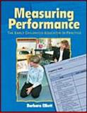 Measuring Performance : Early Childhood Educator in Practice, Elliott, Barbara M., 0766840670