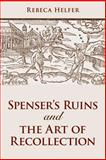Spenser's Ruins and the Art of Recollection, Helfer, Rebeca, 0802090672