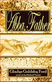 Abba, Father, Gladys Goldsby Ford, 1484800672