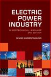 Electric Power Industry : In Nontechnical Language, Warkentin-Glenn, Denise, 1593700679