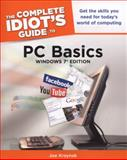 The Complete Idiot's Guide to PC Basics, Windows 7 Edition, Joe Kraynak, 1615640673