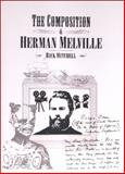 The Composition of Herman Melville 9781841500676