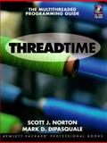 Thread Time : A Multi-Threaded Programming Guide, Dipasquale, Mark and Hewlett-Packard Company Staff, 0131900676