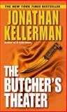 The Butcher's Theater, Jonathan Kellerman, 0345460677
