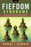 The Fiefdom Syndrome, Robert J. Herbold, 0385510675